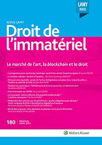 Revue Lamy Droit de l'Immatériel, 180, 01-04-2021
