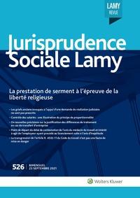 Jurisprudence Sociale Lamy, 526, 23-09-2021